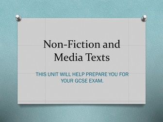 Non Fiction and Media Texts - intro to GCSE