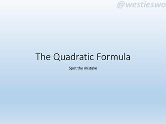 The Quadratic Formula - spot the mistake