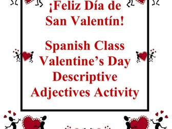 Spanish Valentine's Day Descriptive Adjectives Reference & Activity