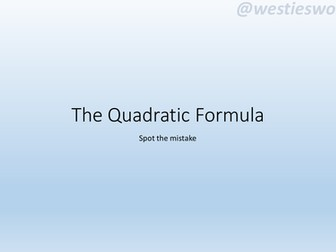 The Quadratic Formula - spot the mistake