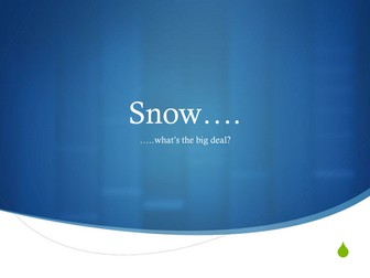 Snow...what's the big deal?