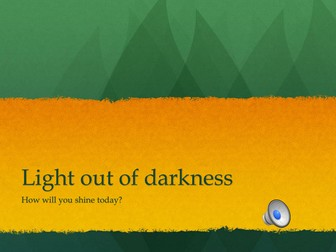 Light out of Darkness- Shine