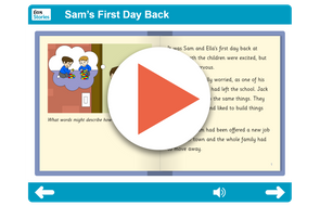 Sam's First Day Back Independent Reader https://www.tes.com/teaching-resource/interactive/pshe/pshe/samgoesbacktoschool-levela/index.html
