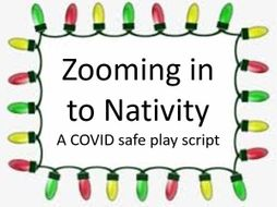 Zooming in to Nativity- a 10 minute socially distanced play script **SAMPLE**