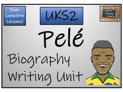 UKS2 Literacy - Pelé Biography Writing Unit