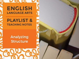 Analyzing Structure - Playlist and Teaching Notes