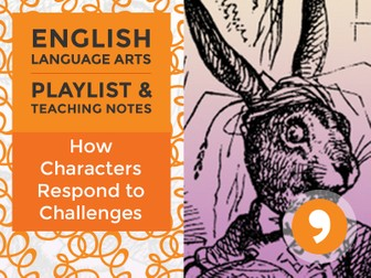 How Characters Respond to Challenges - Playlist and Teaching Notes