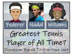 UKS2 Literacy - Who is the Greatest Tennis  Player?  Discussion Based Writing Unit