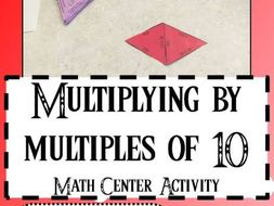 Multiplication : Multiplying with Multiples of Ten Math Center