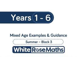 White Rose Maths - Mixed Age Schemes by Year Group -Summer  - Block 3