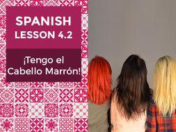 Spanish Lesson 4.2: ¡Tengo el Cabello Marrón! - I Have Brown Hair!
