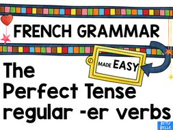 French Presentation and games: Perfect Tense regular -er verbs