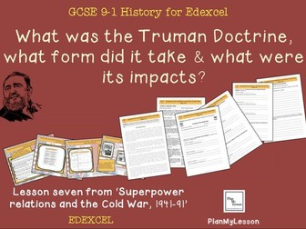 Edexcel GCSE Superpower Relations &Cold War L7 What was the Truman Doctrine, what were its impacts?'