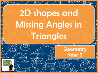 Maths- 2D Shapes and Calculating Missing Angles in Triangles Year 6