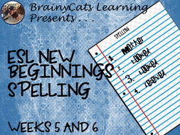 ESL New Beginnings:  Spelling Weeks 5 and 6