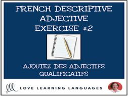 French Descriptive Adjectives Exercise #2 - Ajoutez un adjectif qualificatif