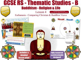 Euthanasia - Comparing Buddhist & Christian Views (GCSE Buddhism -Religion & Life)  Theme B L4/7