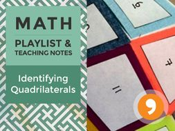 Identifying Quadrilaterals – Playlist and Teaching Notes