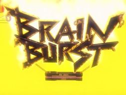 Brain Bursts