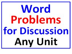 Word Problems for Discussion ANY UNIT