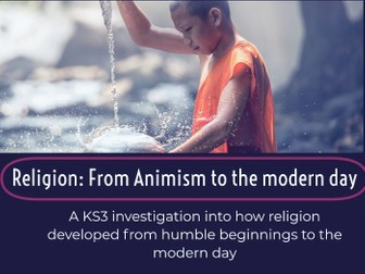 Religion From Animism to the modern day