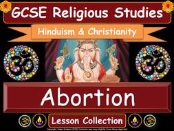 Abortion  - Hinduism & Christianity (GCSE Lesson Pack)