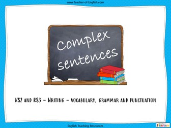 Complex Sentences - KS2 and KS3