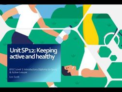 Unit SP12 - Keeping active and healthy (BTEC Level 1 Sport)