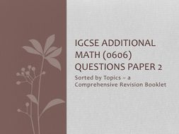 IGCSE Additional Math Questions Sorted by Topics