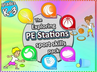 PE Sport Station Activities: The Exploring Stations PE & Sport Skills Grades K-3