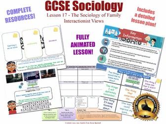 Interactionist Views - Family - L17/20 [ WJEC EDUQAS GCSE Sociology] Families KS4 New