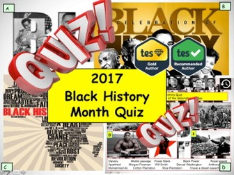 2017 - Black History Month Quiz - 7 rounds and over 40 Questions. End of Term Quiz Citizenship