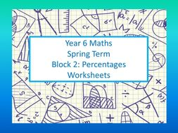 White Rose Mastery Maths: Individual lesson worksheets Year 6 Spring Block 2 Percentages