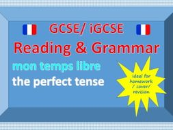 Reading and Grammar - Mon temps libre - the perfect tense