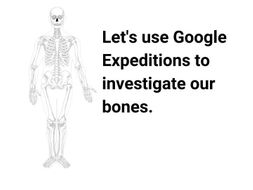 The Skeletal System - #GoogleExpeditions