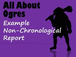Example Non-Chronological Report About Ogres - with Feature Identification Worksheet & Answers