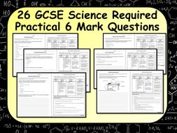 26 New GCSE Science Required Practical 6 Mark Questions