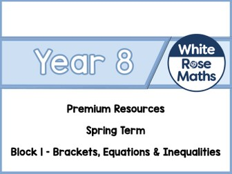 Year 8 - Brackets, Equations & Inequalities