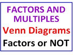 Factors and Multiples Venn Diagrams PLUS Factors or NOT!