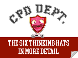 CPD - The Six Thinking Hats in more detail