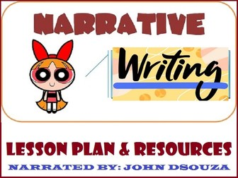 NARRATIVE WRITING : LESSON AND RESOURCES