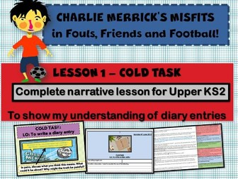 Diary Writing  1 COLD TASK  - CHARLIE MERRICK'S FOOTBALL MISFITS  - COMPLETE LESSON