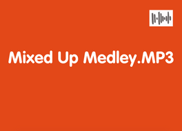 'Mixed Up Medley' for Week 2.mp3