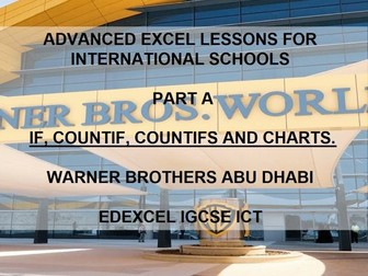 EDEXCEL IGCSE ICT – UNIT 6 SOFTWARE SKILLS – EXCEL ADVANCED (IF, COUNTIF, COUNTIFS) – UAE THEMED
