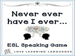 Never, Ever Have I Ever - ESL speaking game for beginners and advanced students