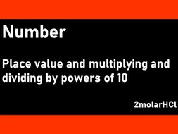 Place value and multiplying and dividing by powers of 10