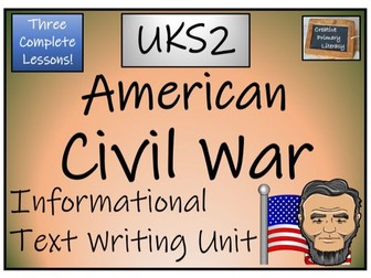 UKS2 History - American Civil War Informational Text Writing Unit