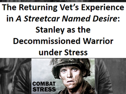 A Streetcar Named Desire: Stanley the Returning Vet's Experience