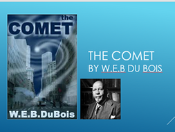 The Comet by W.E.B Du Bois - (Sci-Fi) - 3 Lessons plus resources