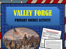 Valley Forge George Washington American Revolution Primary Source Essay Activity